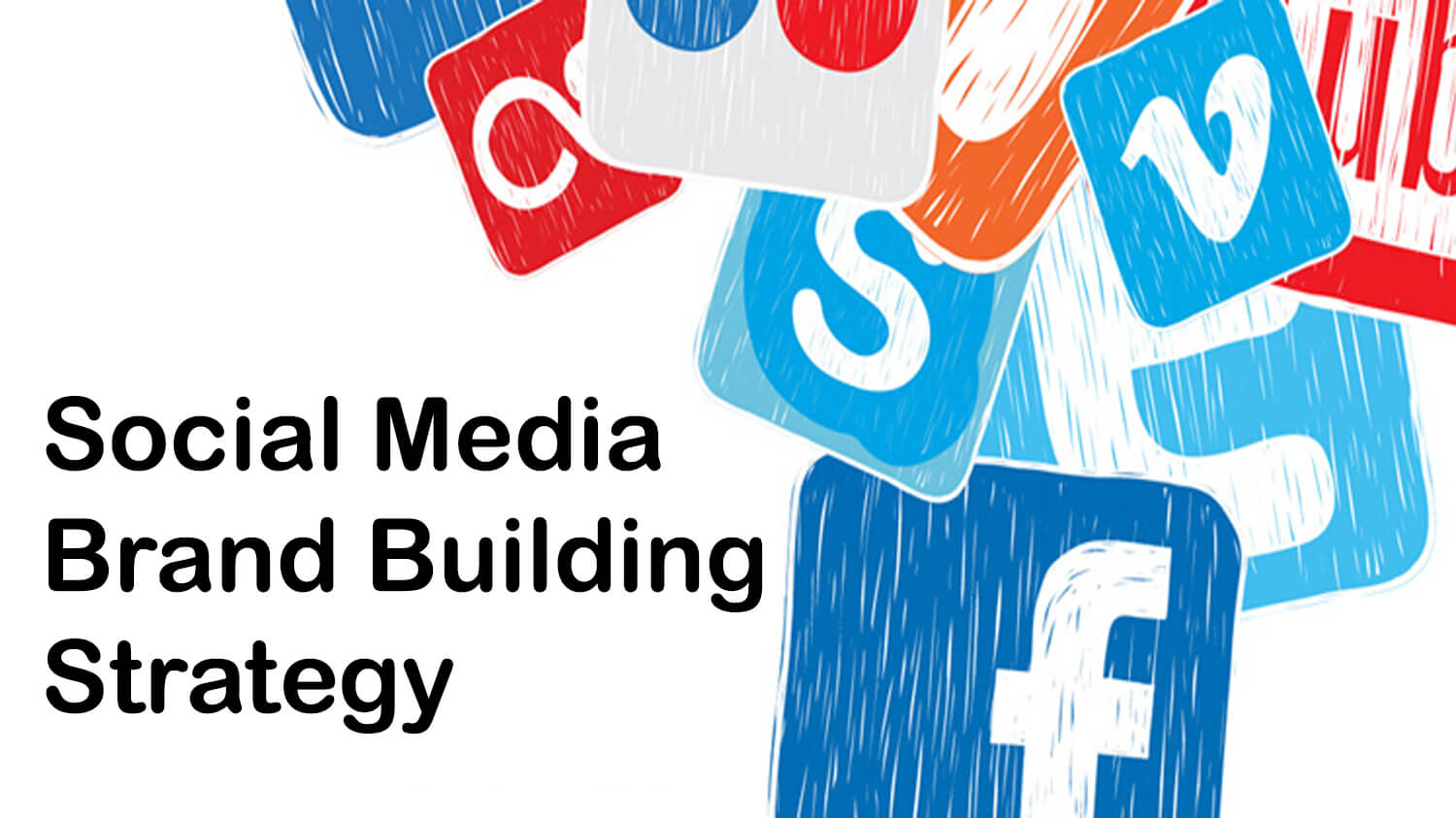 Launch a Social Media Brand Building Strategy
